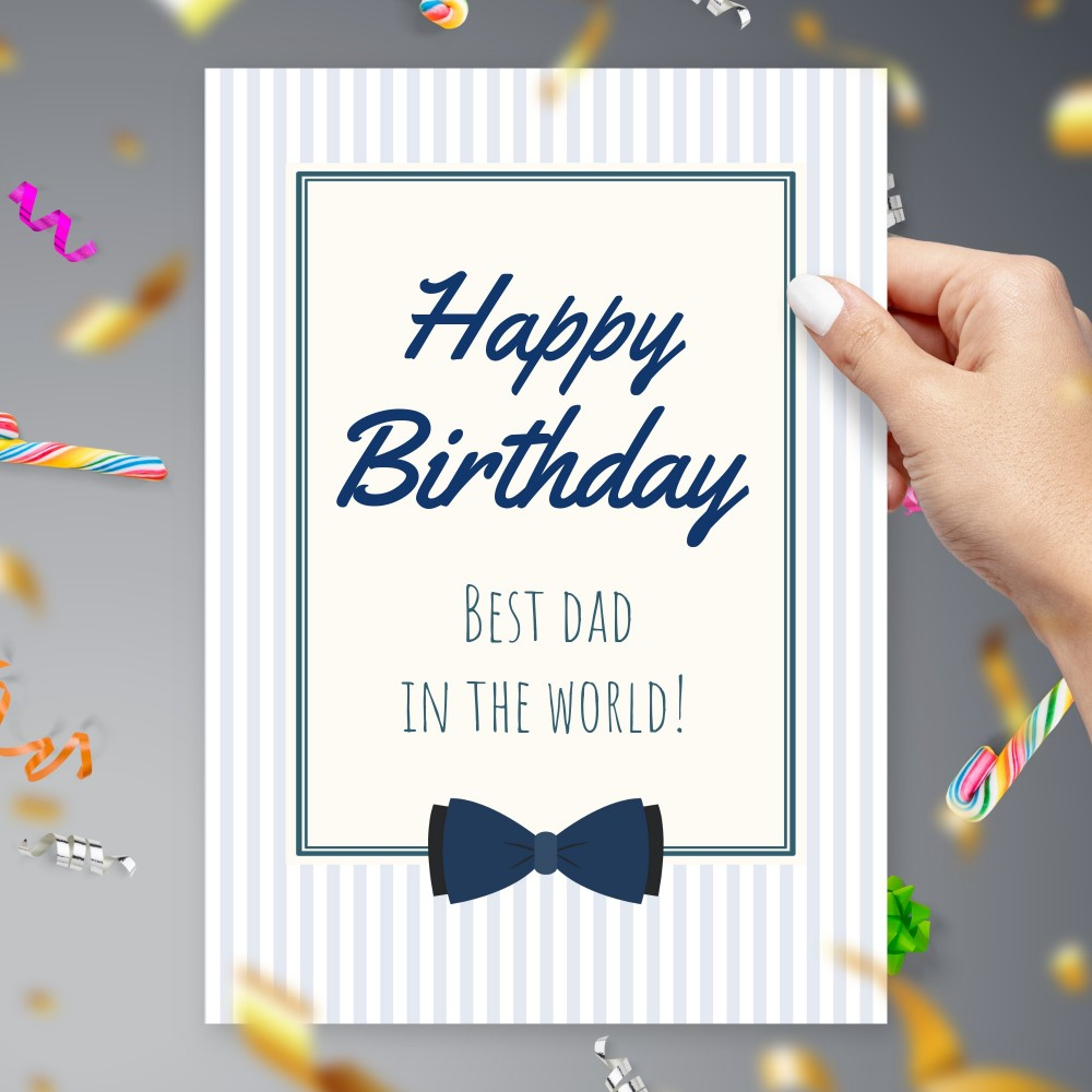 Customize and Download Happy Birthday Card To The Best Dad In The World